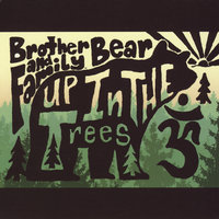 Up in the Trees — Brotherbear and Family