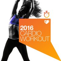 2016 Cardio Workout — 2016 Workout Music