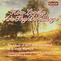 How Lovely Are Thy Dwellings - Choral Music — John Rutter, Sir Alfred Herbert Brewer, Jean François Lallouette, Ives Grayston, The Choir of the Collegiate Church of St Mary Warwick, Mark Sheperd
