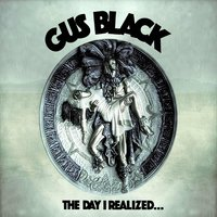 The Day I Realized — Gus Black