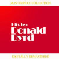 Masterpiece Collection of Donald Byrd — Donald Byrd