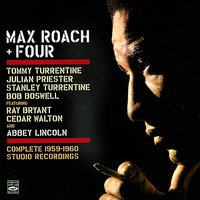 Max Roach + Four: The Complete Studio Recordings 1959 - 1960 — Max Roach