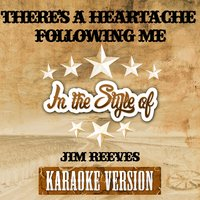 There's a Heartache Following Me (In the Style of Jim Reeves) - Single — Ameritz Audio Karaoke