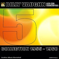 Collection 1955 - 1960, Vol. 5 — Billy Vaughn And His Orchestra