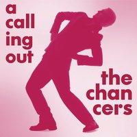 A Calling Out — The Chancers