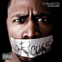 No Excuses  — Chaundon