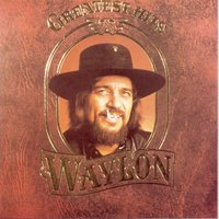 Greatest Hits — Waylon Jennings, Willie Nelson, Billy Joe Shaver