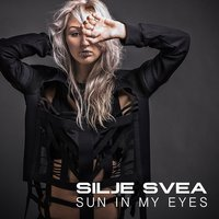 Sun in My Eyes — Silje Svea