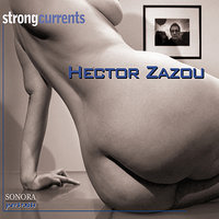 Strong Currents — Hector Zazou
