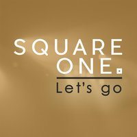 Let's Go — Square One