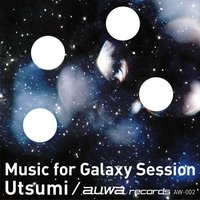 Music for Galaxy Session — Utsumi