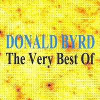 The Very Best of - Donald Byrd — Donald Byrd