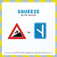 Up The Junction — Squeeze