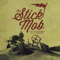 Drive West All Night — The Stick Mob