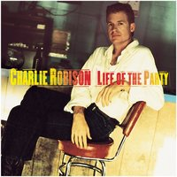 Life Of The Party — Charlie Robison
