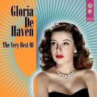 The Very Best Of — Gloria De Haven