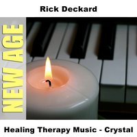 Healing Therapy Music - Crystal — Rick Deckard