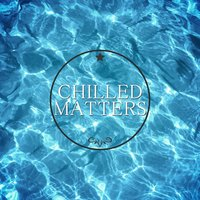 Chilled Matters, Vol. 1 — сборник