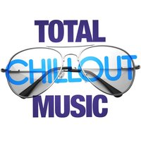 Total Chillout Music — Chillout Dance Music