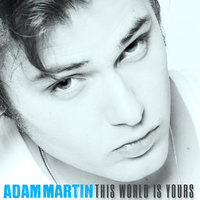 This World Is Yours — Adam martin