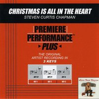Christmas Is All In The Heart (Premiere Performance Plus Track) — Steven Curtis Chapman