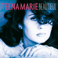 Beautiful — Teena Marie
