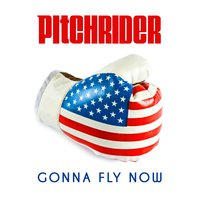 Gonna Fly Now — Pitchrider