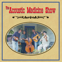 The Acoustic Medicine Show — The Acoustic Medicine Show