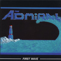 First Wave — The Admiral