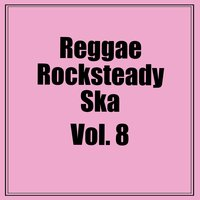 Reggae Rocksteady Ska, Vol. 8 — сборник