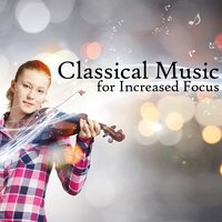 Classical Music for Increased Focus — Classical Study Music, Studying Music, Exam Study Classical Music Orchestra
