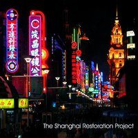 The Shanghai Restoration Project — The Shanghai Restoration Project, Dave Liang