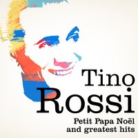 Tino Rossi : Petit Papa Noël and Greatest Hits — Tino Rossi