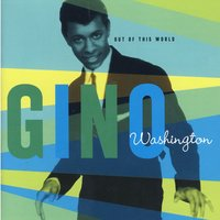 Out Of This World — Gino Washington