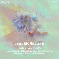 Heard It All / Come — James Silk, Mark Lower