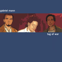 Tug Of War — Gabriel Mann