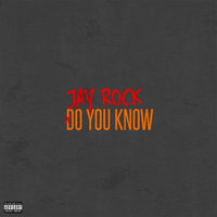 Do You Know — Jay Rock