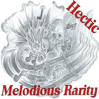 Melodious Rarity — Hectic