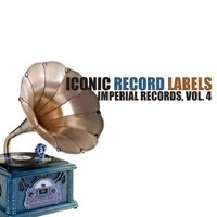 Iconic Record Labels: Imperial Records, Vol. 4 — сборник