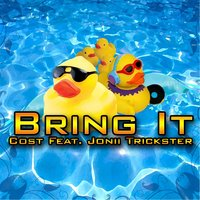 Bring It (feat. Jonii Trickster) — Cost