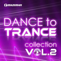 Dance To Trance Collection, Vol. 2 — сборник