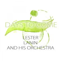 Days To Come — Lester Lanin & His Orchestra