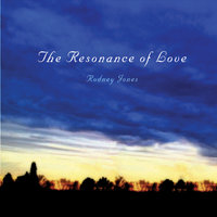 The Resonance of Love — Rodney Jones