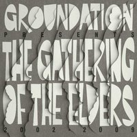 The Gathering of the Elders — Groundation