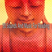50 Sounds And Music For Reading — Music For Reading