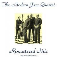 Remastered Hits — Modern Jazz Quartet