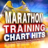 Marathon Training Chart Hits - Perfect for Jogging, Weight Loss, Running, Holiday Boot Camp, Gym & Marathon Workout — сборник