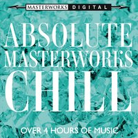 Absolute Masterworks - Chill — сборник