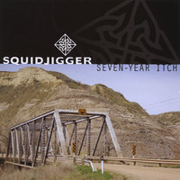 Seven-Year Itch — Squidjigger
