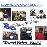 Eternal Vision, Vol. 2 — Lahmon's Music 4 Life